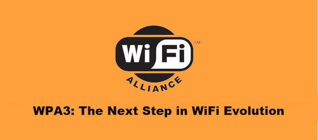 The WPA3 Wi-Fi security standard began rolling out in 2018