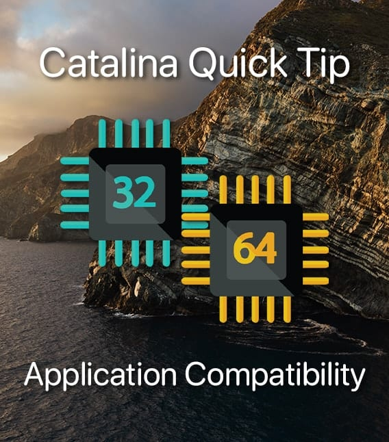 """Catalina Isalnd with text """"catalina quick tips: application compatibility"""" and images of 32-bit and 64-bit symbols"""