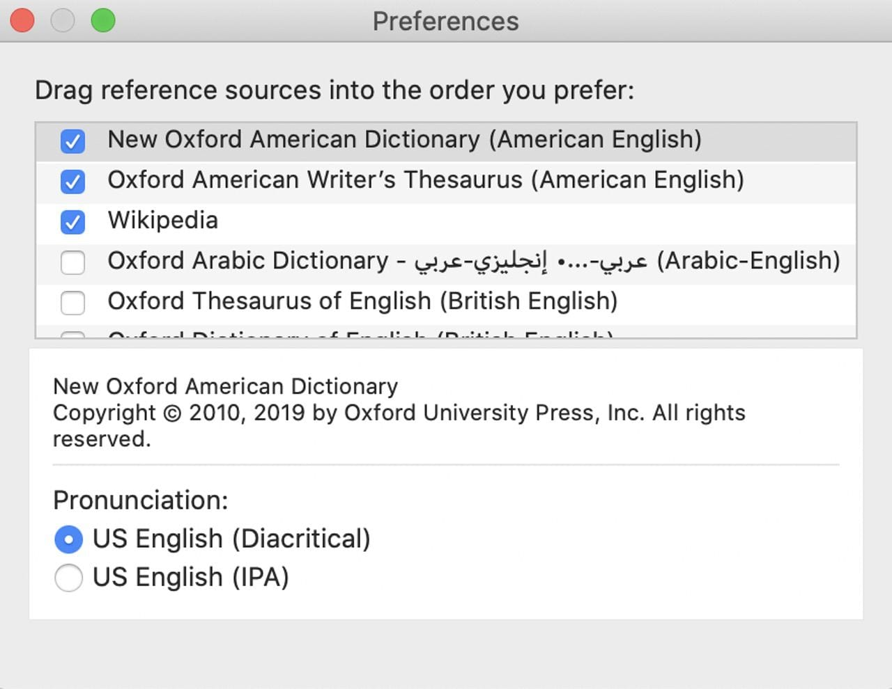 Dictionary preferences provide a way to prioritize which sources are listed first.