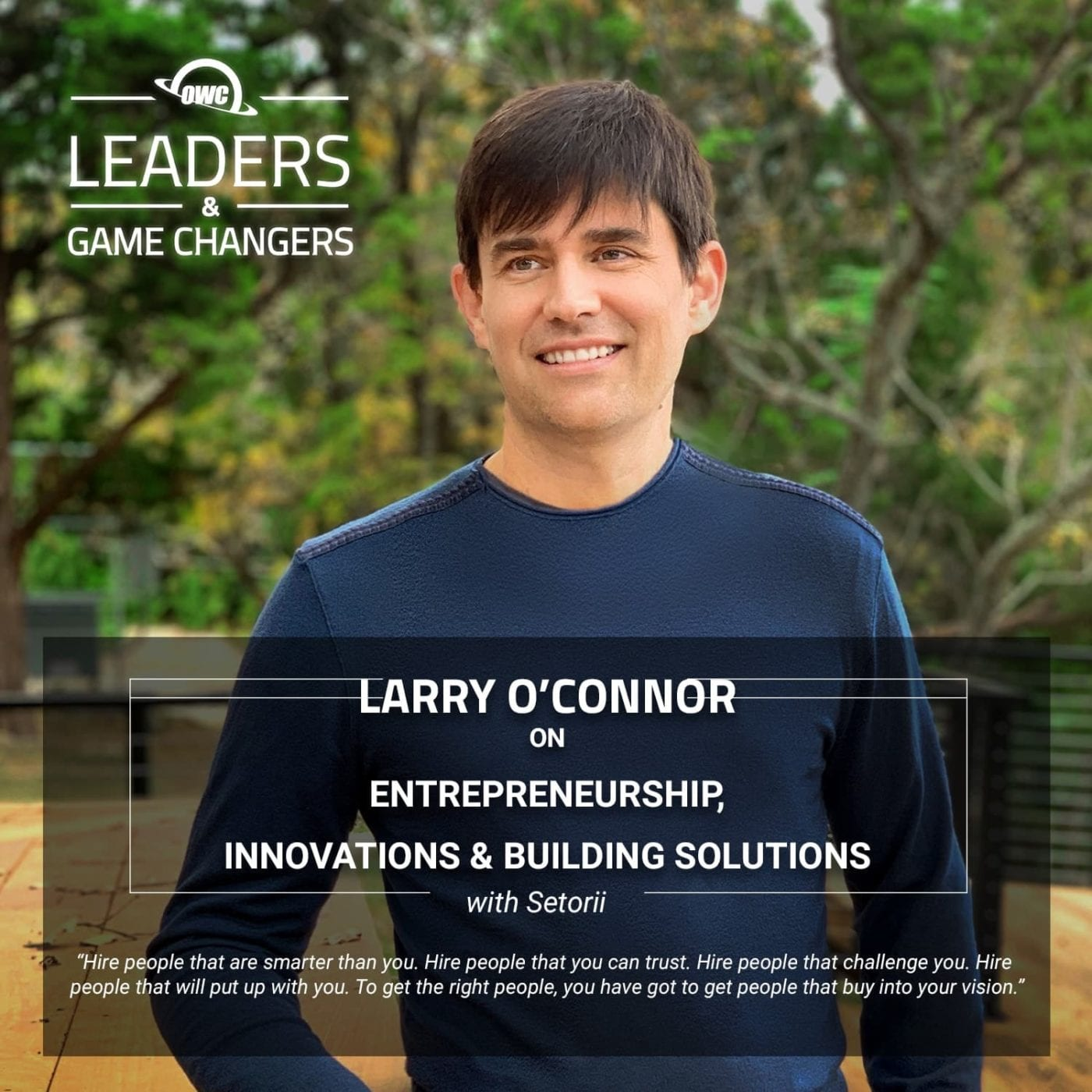 Larry O'Connor on OWC's Leaders & Game Changers podcast