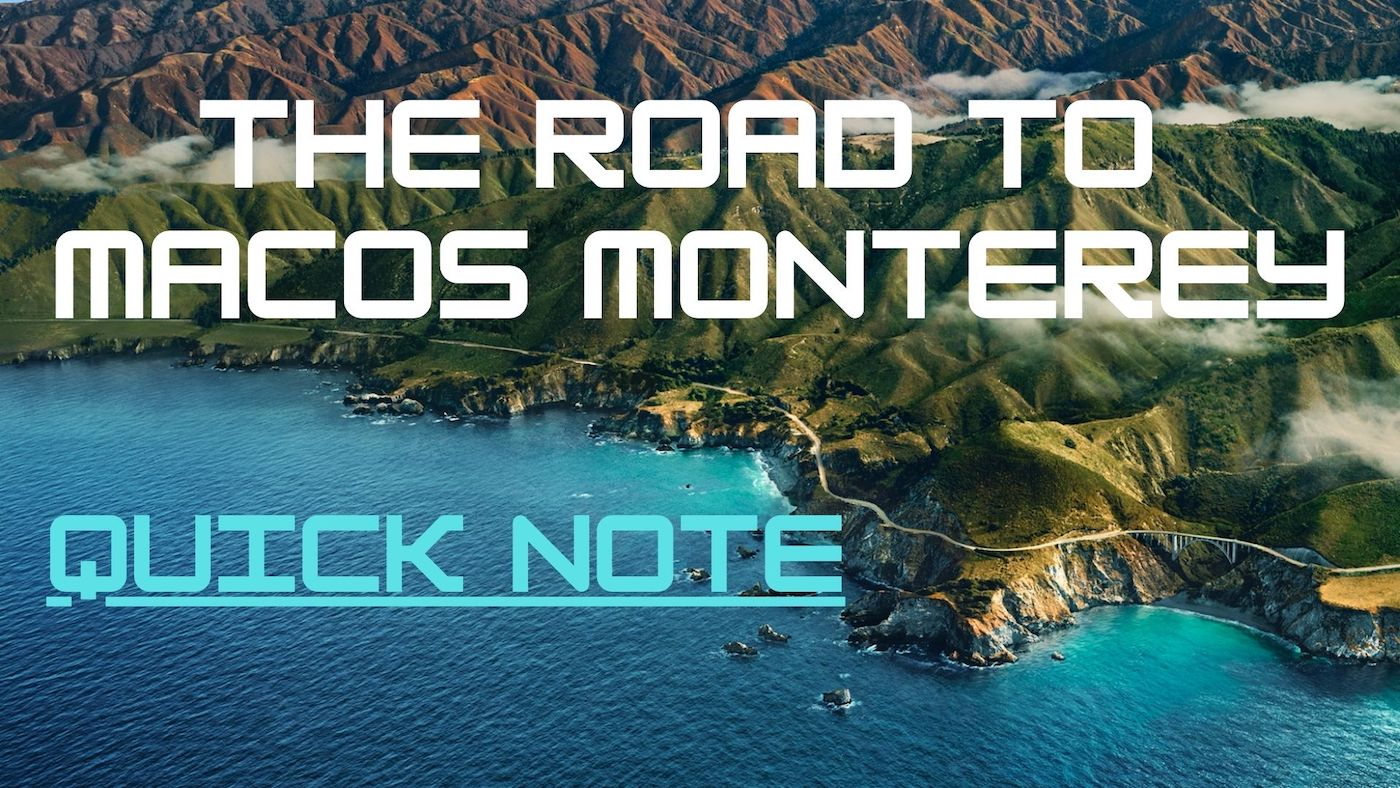 Road to macOS Monterey - Quick Note